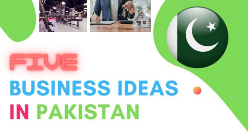 Five most successful business ideas in Pakistan